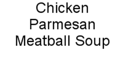 Picture of Chicken Parmesan Meatball Soup